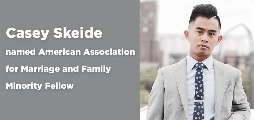 Casey Skeide named American Association for Marriage and Family Minority Fellow